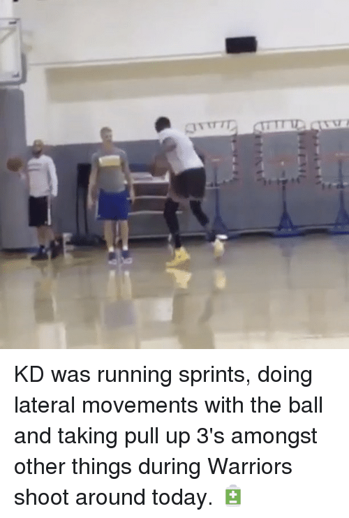 Basketball, Golden State Warriors, and Sports: FAIL KD was running sprints, doing lateral movements with the ball and taking pull up 3's amongst other things during Warriors shoot around today. 🔋