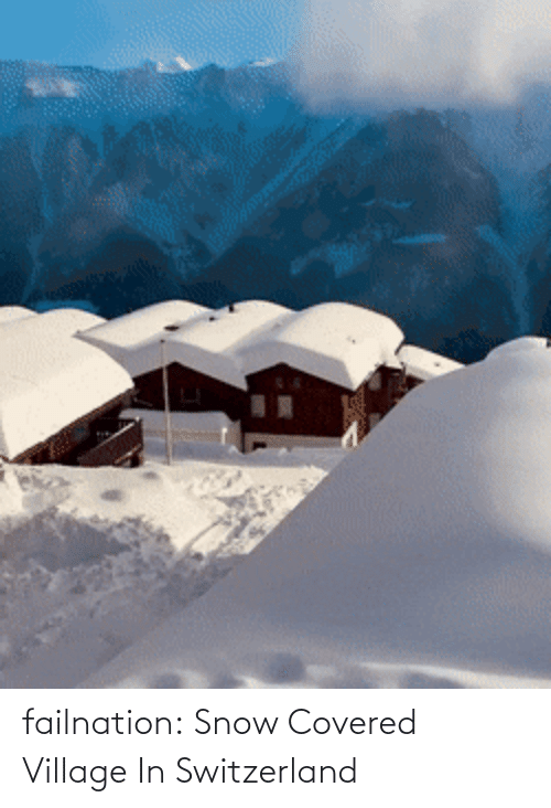 Snow: failnation:  Snow Covered Village In Switzerland