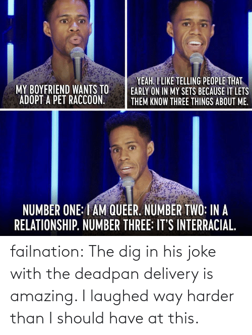 delivery: failnation:  The dig in his joke with the deadpan delivery is amazing. I laughed way harder than I should have at this.