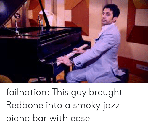 redbone: failnation:  This guy brought Redbone into a smoky jazz piano bar with ease