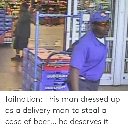 delivery man: failnation:  This man dressed up as a delivery man to steal a case of beer… he deserves it