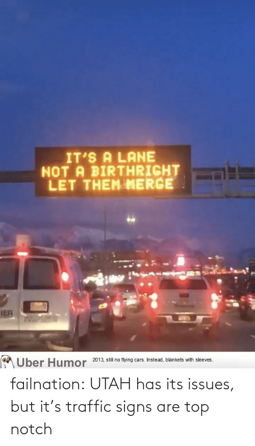 notch: failnation:  UTAH has its issues, but it's traffic signs are top notch