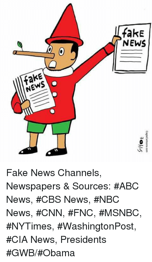Abc, Memes, and Cbs: fakE  NEWS  α  fakE  NEWS  E /S  CageCartoons com  10HS  ES-  kw Fake News Channels, Newspapers & Sources: #ABC News, #CBS News, #NBC News, #CNN, #FNC, #MSNBC, #NYTimes, #WashingtonPost, #CIA News, Presidents #GWB/#Obama