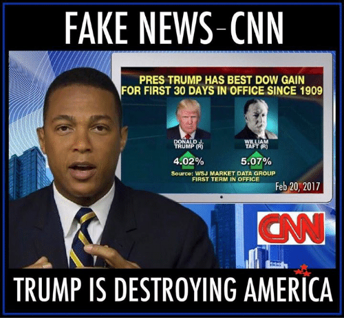 News Memes Andhighlights: FAKE NEWS-CNN PRES TRUMP HAS BEST DOW GAIN FOR FIRST 30