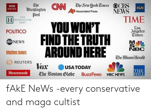 Fake News: fAkE NeWs -every conservative and maga cultist