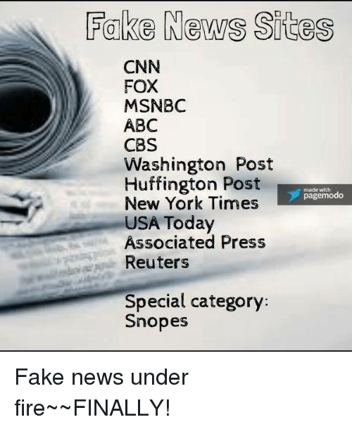 Abc, Fake, and Memes: Fake News Sites  CNN  FOX  MSNBC  ABC  CBS  Washington Post  Huffington Post  made with  page modo  New York Times  USA Today  Associated Press  Reuters  Special category  Snopes Fake news under fire~~FINALLY!