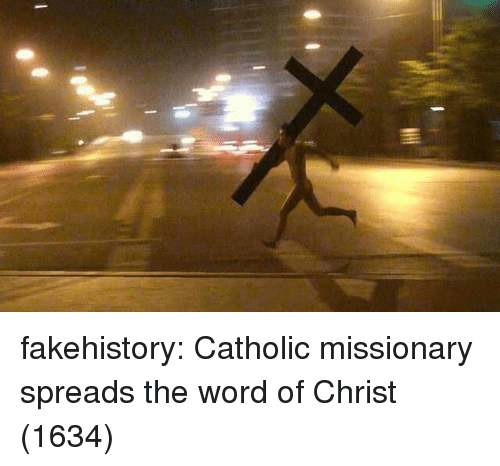 spreads: fakehistory:  Catholic missionary spreads the word of Christ (1634)