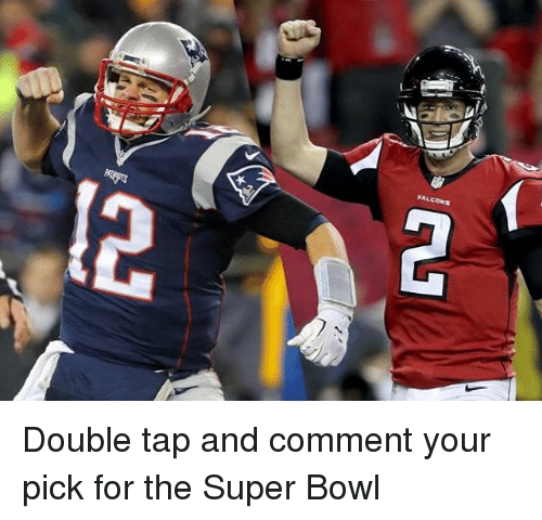 Memes, Super Bowl, and 🤖: FAL EOMN  p2 Double tap and comment your pick for the Super Bowl
