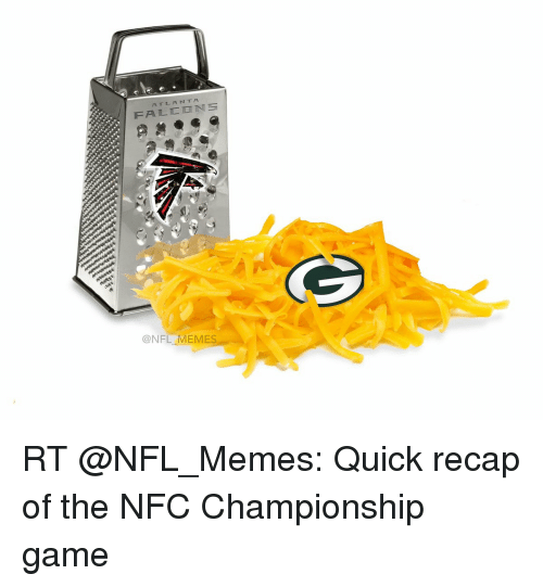 Memes, NFC Championship Game, and Falcons: FALCON  @NFL MEMES RT @NFL_Memes: Quick recap of the NFC Championship game