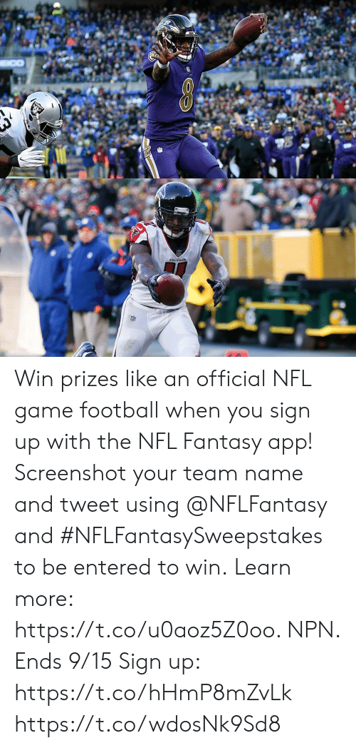 falcone: FALCONE Win prizes like an official NFL game football when you sign up with the NFL Fantasy app!  Screenshot your team name and tweet using @NFLFantasy and #NFLFantasySweepstakes to be entered to win.  Learn more: https://t.co/u0aoz5Z0oo. NPN. Ends 9/15 Sign up: https://t.co/hHmP8mZvLk https://t.co/wdosNk9Sd8