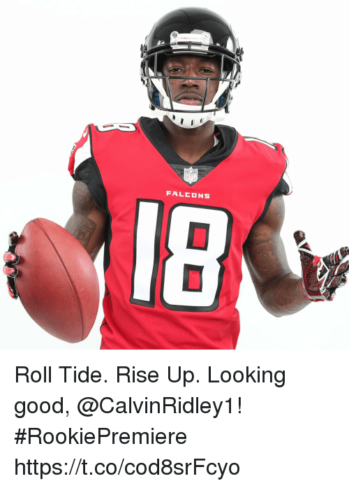 Memes, Good, and 🤖: FALEDNS Roll Tide. Rise Up.  Looking good, @CalvinRidley1! #RookiePremiere https://t.co/cod8srFcyo