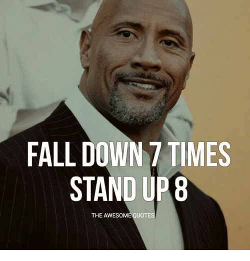 Fall down 7 times stand up 8 the awesome quotes fall for Fall down 7 times stand up 8 tattoo