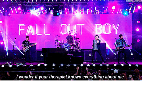 Fall Out Boy: FALL OUT BOY  I wonder if your therapist knows everything about me