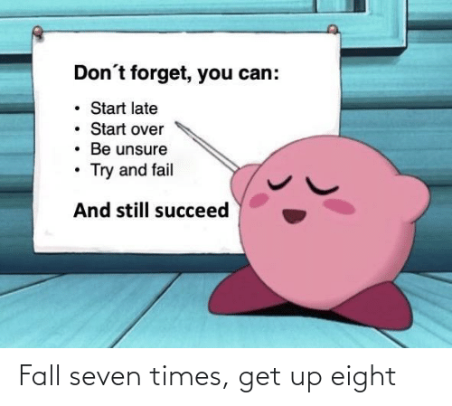 get up: Fall seven times, get up eight