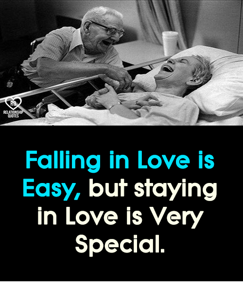 Falling In Love Is Easy But Staying In Love Quotes: 25+ Best Memes About Special