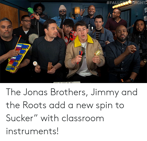 """roots:  #FALLO IGHT  TTTTT  uwww The Jonas Brothers, Jimmy and the Roots add a new spin to Sucker"""" with classroom instruments!"""