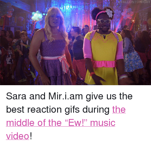 "reaction gifs: FALLONTONICHT <p>Sara and Mir.i.am give us the best reaction gifs during <a href=""https://www.youtube.com/watch?v=uMBXhDcogcI"" target=""_blank"">the middle of the &ldquo;Ew!&rdquo; music video</a>! </p>"