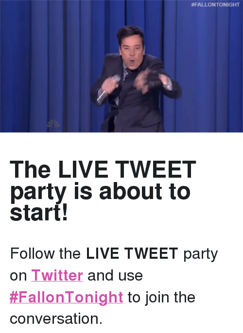 """Search: <h2><b>The LIVE TWEET party is about to start! </b></h2><p>Follow the <b>LIVE TWEET</b> party on <a href=""""http://twitter.com/fallontonight"""" target=""""_blank""""><b>Twitter</b></a> and use <a href=""""https://twitter.com/search?f=tweets&amp;vertical=default&amp;q=%23FallonTonight&amp;src=typd"""" target=""""_blank""""><b>#FallonTonight</b></a> to join the conversation.</p>"""