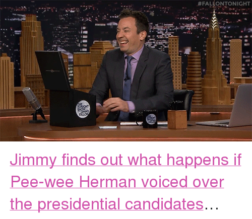 """pee wee: <p><a href=""""https://www.youtube.com/watch?v=8pZs3G4Q5io&amp;list=UU8-Th83bH_thdKZDJCrn88g&amp;index=3"""" target=""""_blank"""">Jimmy finds out what happens if Pee-wee Herman voiced over the presidential candidates</a>&hellip;<br/></p>"""