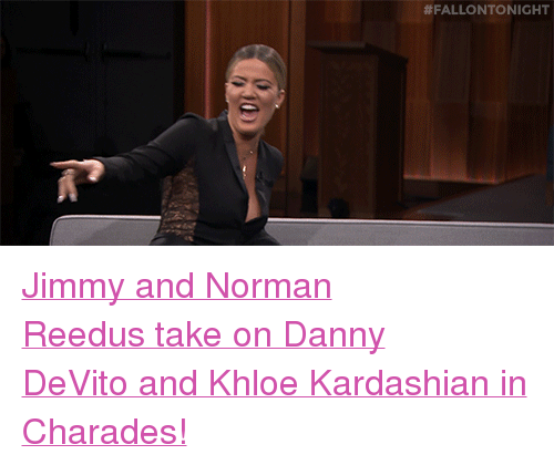 """charades: <p><a href=""""https://www.youtube.com/watch?v=be1PTpxAmWg&amp;list=UU8-Th83bH_thdKZDJCrn88g"""" target=""""_blank"""">Jimmy and Norman Reedustake on Danny DeVitoand Khloe Kardashian in Charades!</a><br/></p>"""