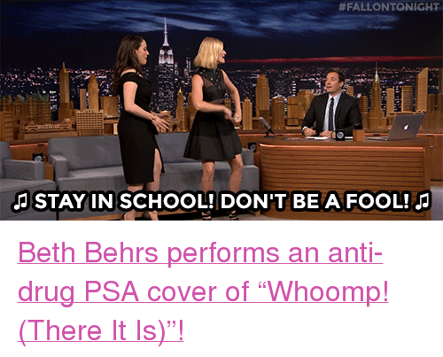"whoomp there it is:  #FALLONTONIGHT  JSTAYIN SCHOOL! DON'T BE A FOOL! <p><a href=""https://www.youtube.com/watch?v=YKnMlBt50wI&amp;list=UU8-Th83bH_thdKZDJCrn88g"" target=""_blank"">Beth Behrs performs an anti-drug PSA cover of &ldquo;Whoomp! (There It Is)&rdquo;!</a><br/></p>"