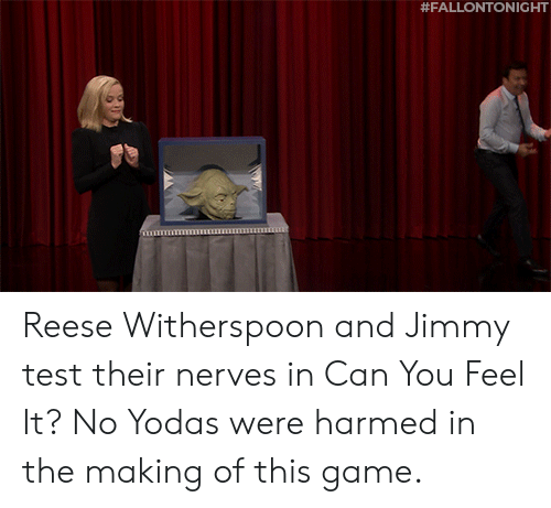Reese: Reese Witherspoon and Jimmy test their nerves in Can You Feel It? No Yodas were harmed in the making of this game.