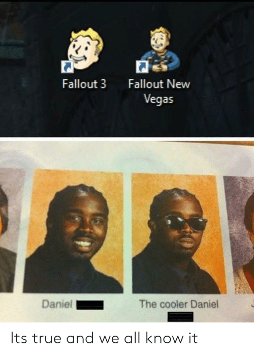 new vegas: Fallout 3  Fallout New  Vegas  Daniel  The cooler Daniel Its true and we all know it