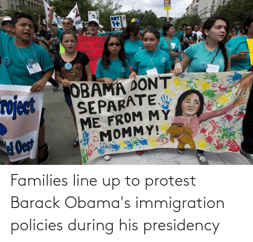 Immigration: Families line up to protest Barack Obama's immigration policies during his presidency