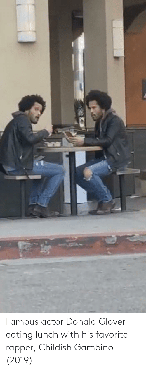 Glover: Famous actor Donald Glover eating lunch with his favorite rapper, Childish Gambino (2019)