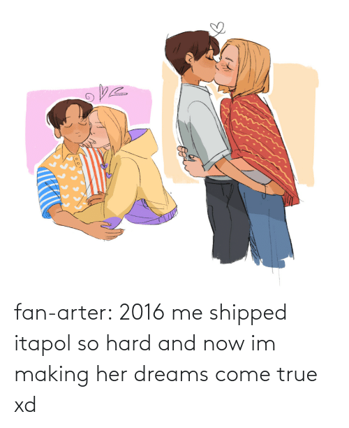 Shipped: fan-arter:  2016 me shipped itapol so hard and now im making her dreams come true xd