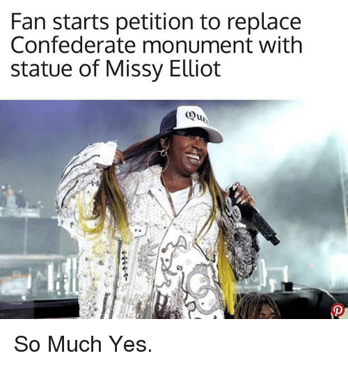 Missy Elliot: Fan starts petition to replace  Confederate monument with  statue of Missy Elliot  Que So Much Yes.
