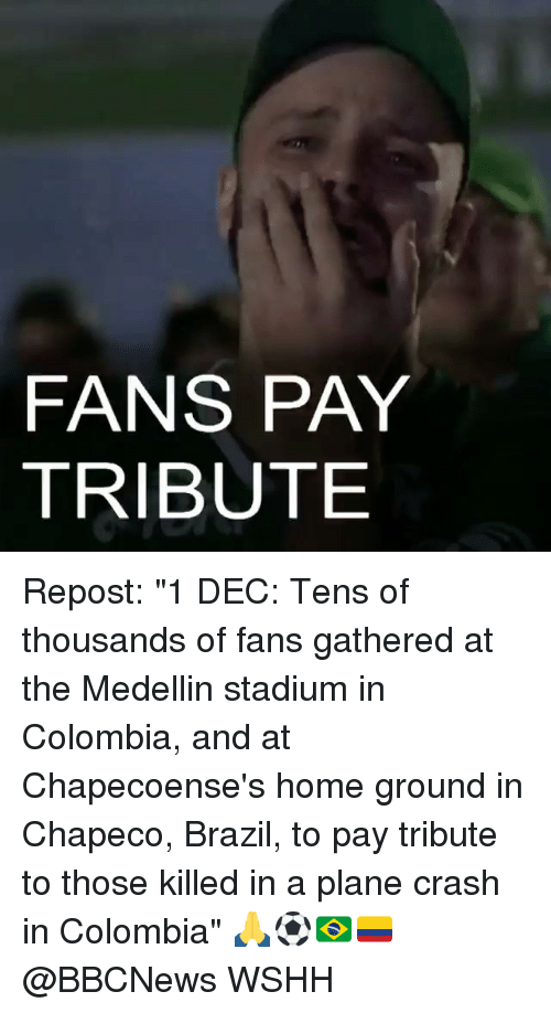 """Chapeco: FANS PAY  TRIBUTE Repost: """"1 DEC: Tens of thousands of fans gathered at the Medellin stadium in Colombia, and at Chapecoense's home ground in Chapeco, Brazil, to pay tribute to those killed in a plane crash in Colombia"""" 🙏⚽️🇧🇷🇨🇴@BBCNews WSHH"""