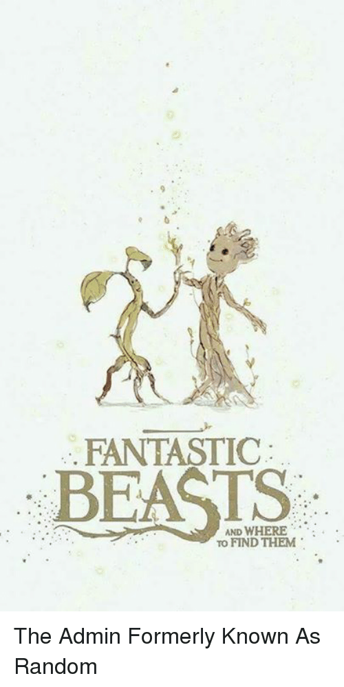 FANTASTIC BEASTS AND WHERE TO FIND THEM the Admin Formerly ...