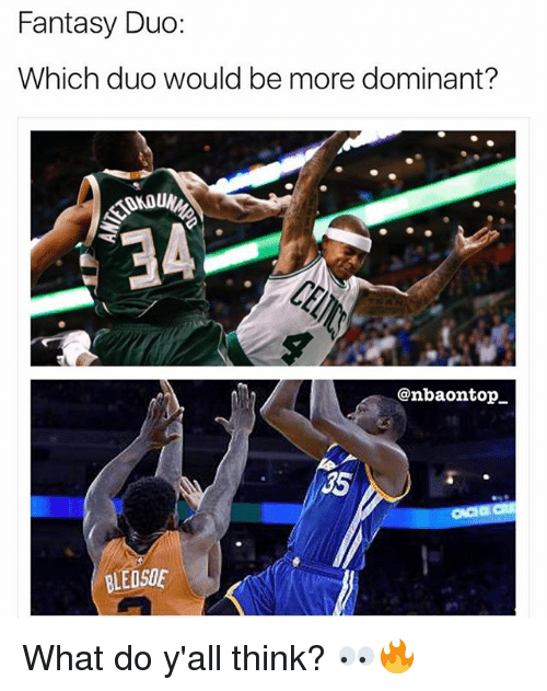 Memes, 🤖, and Fantasy: Fantasy Duo:  Which duo would be more dominant?  @nbaontop_  35  BLEDSOE What do y'all think? 👀🔥