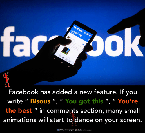 """animations: far  Facebook has added a new feature. If you  write """" Bisous """", """" You got this """", """" You're  the best """" in comments section, many small  animations will start to dance on your screen."""