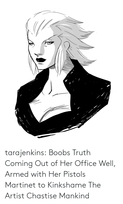 Tumblr, Blog, and Office: farajen kins tarajenkins:  Boobs Truth Coming Out of Her Office Well, Armed with Her Pistols Martinet to Kinkshame The Artist Chastise Mankind