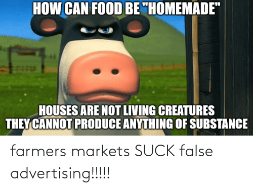 False Advertising: farmers markets SUCK false advertising!!!!!