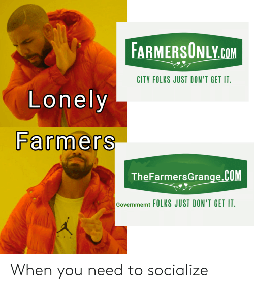 farmersonly.com: FARMERSONLY.COM  CITY FOLKS JUST DON'T GET IT.  Lonely  Farmers  TheFarmersGrange.COM  Governmemt FOLKS JUST DON'T GET IT. When you need to socialize