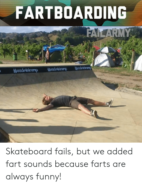 farts: FARTBOARDING Skateboard fails, but we added fart sounds because farts are always funny!