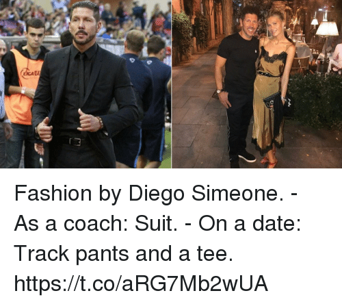 Fashion, Soccer, and Date: Fashion by Diego Simeone.  - As a coach: Suit.  - On a date: Track pants and a tee. https://t.co/aRG7Mb2wUA