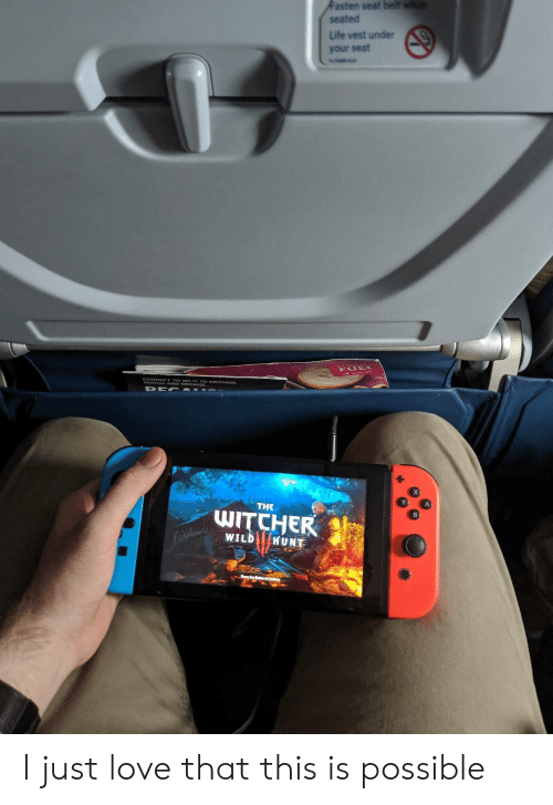belt: Fasten seat belt whe  seated  Life vest under  your seat  n-os42  NAY A O wSE ESSAGE  THE  WITCHER  WILD HUNT I just love that this is possible