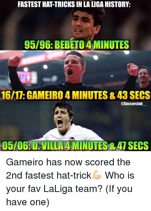 Memes, History, and 🤖: FASTEST HATTRICKSINLA LIGA HISTORY.  95/96: BEBETO 4 MINUTES  16/17: GAMEIRO 4 MINUTES & 43 SECS  @Soccerclub Gameiro has now scored the 2nd fastest hat-trick💪🏼 Who is your fav LaLiga team? (If you have one)