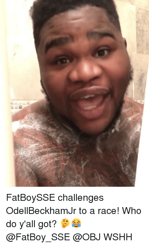 Memes, Wshh, and Race: FatBoySSE challenges OdellBeckhamJr to a race! Who do y'all got? 🤔😂 @FatBoy_SSE @OBJ WSHH