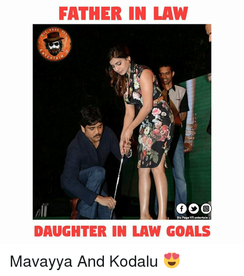 Memes, 🤖, and Page: FATHER IN LAW  PAGE  ERTAT  Dis Page VII entertain  DAUGHTER IN LAW GOALS Mavayya And Kodalu 😍