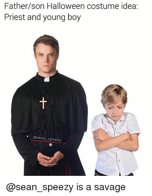 Halloween, Savage, and Boy: Father/son Halloween costume idea:  Priest and young boy  asean_speezy @sean_speezy is a savage