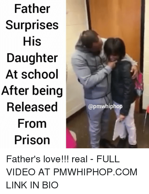 Memes, 🤖, and Prisoners: Father  Surprises  His  Daughter  At school  After being  Released  From  Prison  @pmwhiphop Father's love!!! real - FULL VIDEO AT PMWHIPHOP.COM LINK IN BIO