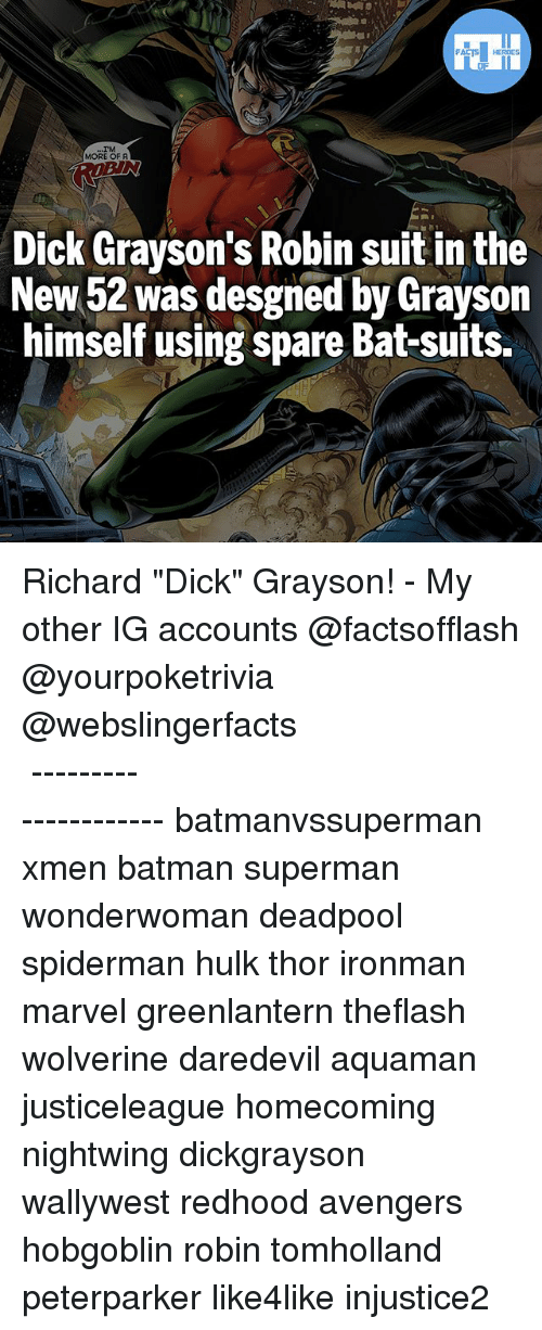 """Batman, Memes, and Superman: FATSHERDES  MORE OFA  ROEIN  Dick Grayson's Robin suit in the  New 52 was desgned by Grayson  avson  himself using spare Bat-suits. Richard """"Dick"""" Grayson! - My other IG accounts @factsofflash @yourpoketrivia @webslingerfacts ⠀⠀⠀⠀⠀⠀⠀⠀⠀⠀⠀⠀⠀⠀⠀⠀⠀⠀⠀⠀⠀⠀⠀⠀⠀⠀⠀⠀⠀⠀⠀⠀⠀⠀⠀⠀ ⠀⠀--------------------- batmanvssuperman xmen batman superman wonderwoman deadpool spiderman hulk thor ironman marvel greenlantern theflash wolverine daredevil aquaman justiceleague homecoming nightwing dickgrayson wallywest redhood avengers hobgoblin robin tomholland peterparker like4like injustice2"""
