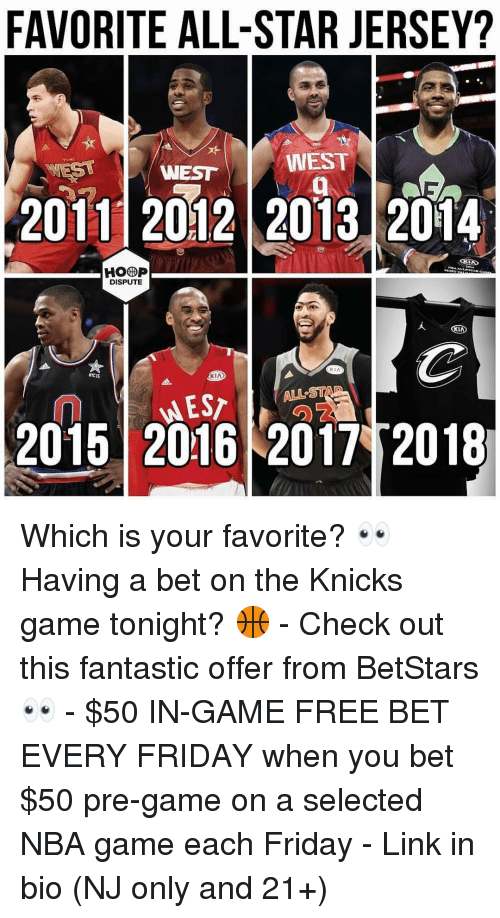 kia: FAVORITE ALL-STAR JERSEY?  WESTWEST  20111 2012 2013 2014  DISPUTE  KIA  NYC IS  KIA  ALL ST  2015 2016 2017 2018 Which is your favorite? 👀 Having a bet on the Knicks game tonight? 🏀 - Check out this fantastic offer from BetStars 👀 - $50 IN-GAME FREE BET EVERY FRIDAY when you bet $50 pre-game on a selected NBA game each Friday - Link in bio (NJ only and 21+)