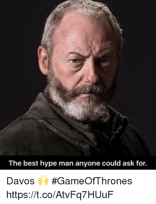 hype man: fb/Bestof Gameoflhrones  The best hype man anyone could ask for. Davos 🙌 #GameOfThrones https://t.co/AtvFq7HUuF