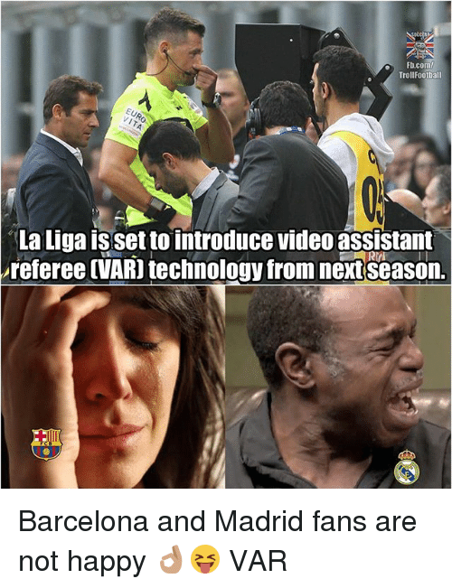 Barcelona, Memes, and fb.com: Fb.com/  TrollFootball  La Liga isset to introduce video assistant  referee (VARI technology from nextseason Barcelona and Madrid fans are not happy 👌🏽😝 VAR